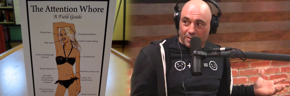 Joe Rogan on a new type of human being: Instagram Whores and their ASSETS